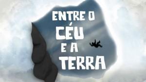 ENTRE O CEU E A TERRA versão reduzida