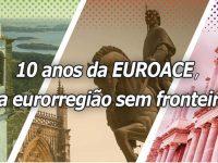 10 anos de EUROACE, uma eurorregião sem fronteiras